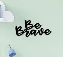 Palavra Decorativa Infantil Be Brave Preta